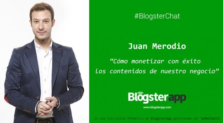 Monetizar contenidos - Juan Merodio, BlogsterChat