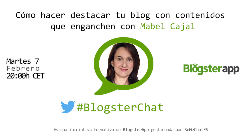 Blogsterchat con Mabel Cajal - Destacar tu blog con contenidos que enganchen