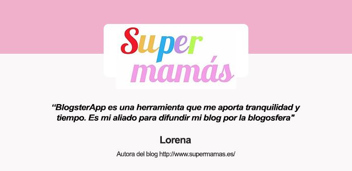 Entrevista a Lorena, autora del blog Supermamás y usuaria de BlogsterApp