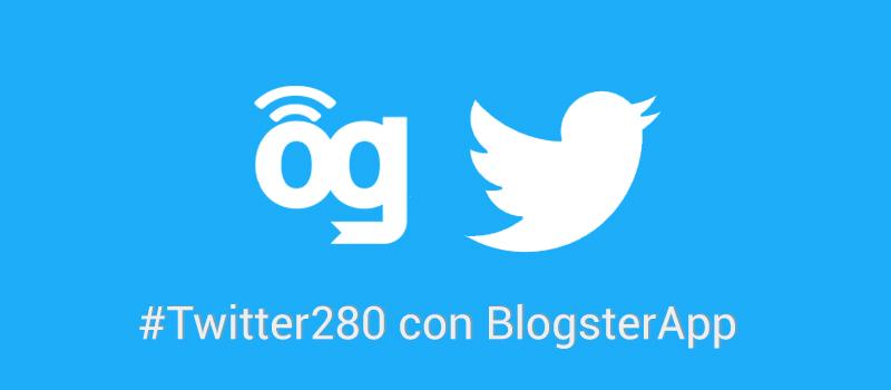 BlogsterApp se actualiza y permite difundir los 280 caracteres por Twitter