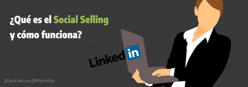 ¿Qué es el Social Selling y cómo funciona exactamente?