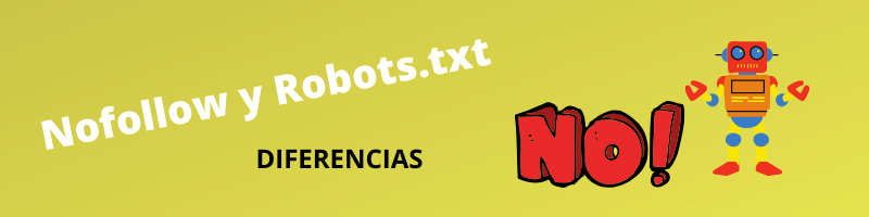 Diferencias entre nofollow y robots.txt